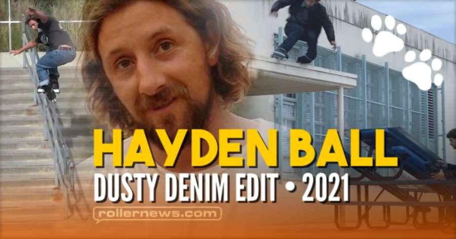 Hayden Ball - Introducing Dusty Denim (2021) - Edit by Cavin Brinkman
