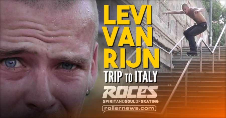 Levi Van Rijn - Trip to Italy (2020) - Roces Edit by Marco Valera