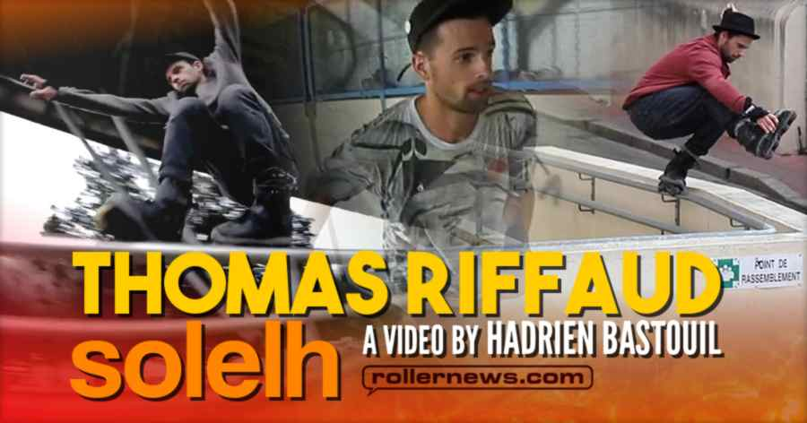 Thomas Riffaud - Solelh Video Section (Montpellier, France, 2020) by Hadrien Bastouil