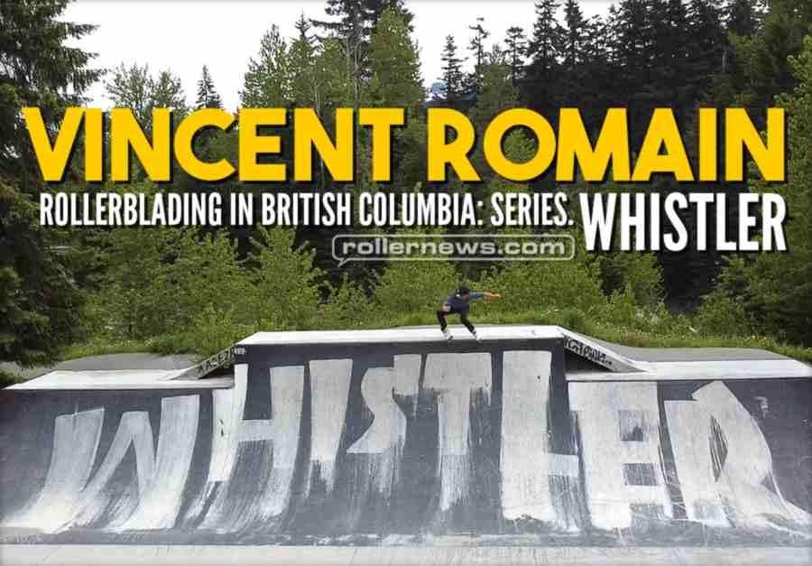 Vincent Romain - Rollerblading in British Columbia Series: Whistler (Canada, 2021)