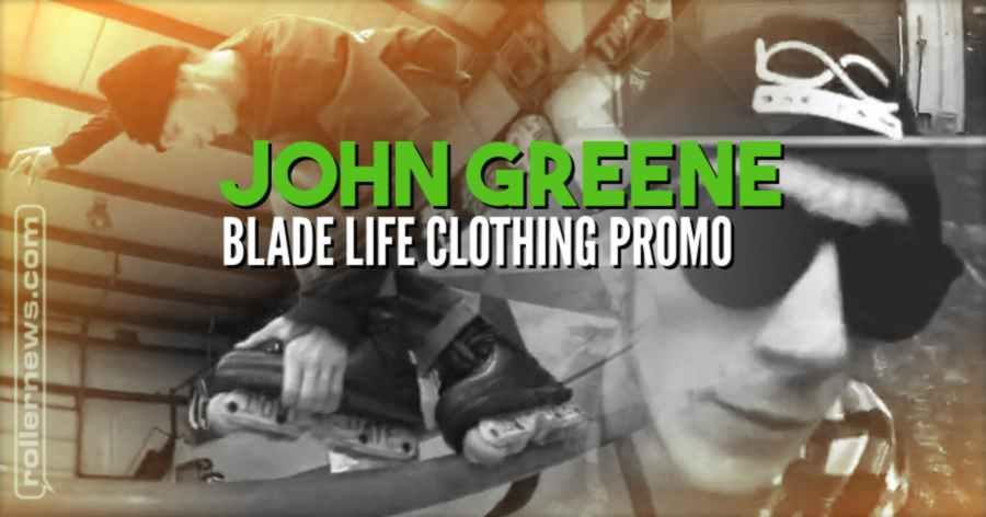 John Greene - Blade Life Clothing Promo (2021)