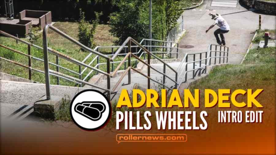 Adrian Deck - Pills Wheels, Introduction Edit (2020)