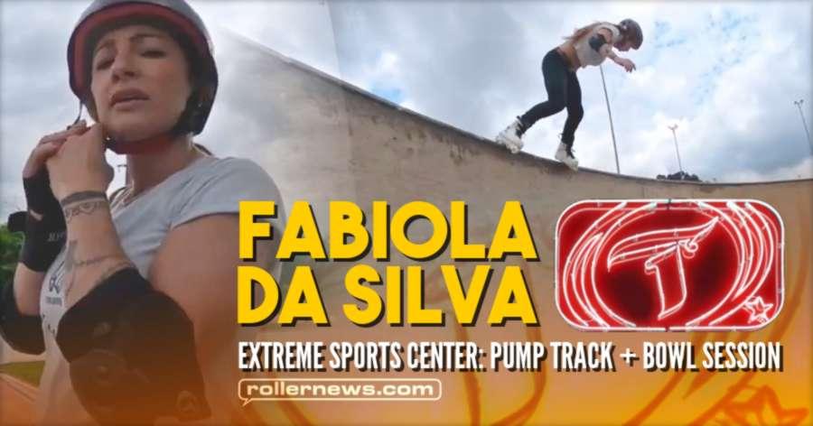 Fabiola Da Silva (Brazil) @ Extreme Sports Center, Pump Track + Bowl Session - Caio Radical Edit (2021)