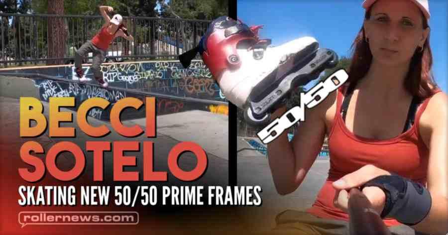 Becci Sotelo - Skating New 50/50 Prime Frames (2021)