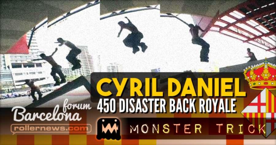 Cyril Daniel - 450 Disaster Back Royale (Barcelona, Forum, 2007) - Monster Trick