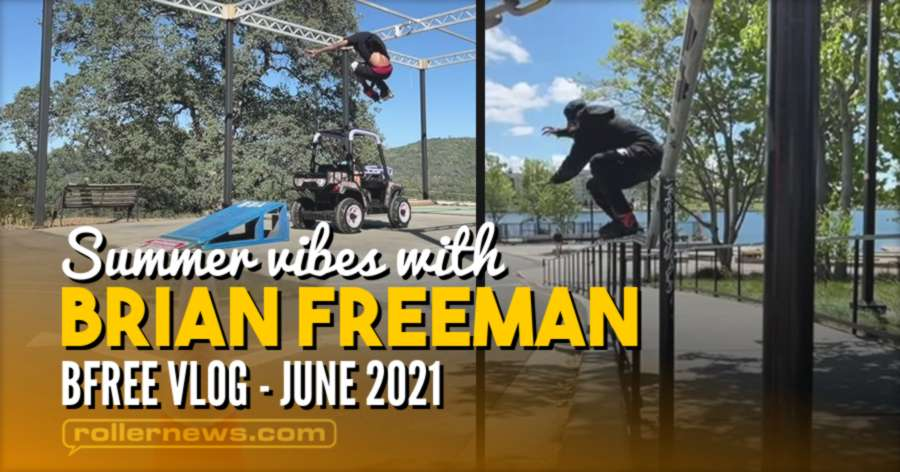 BFREE VLOG - Summer Vibes (2021) with Brian Freeman