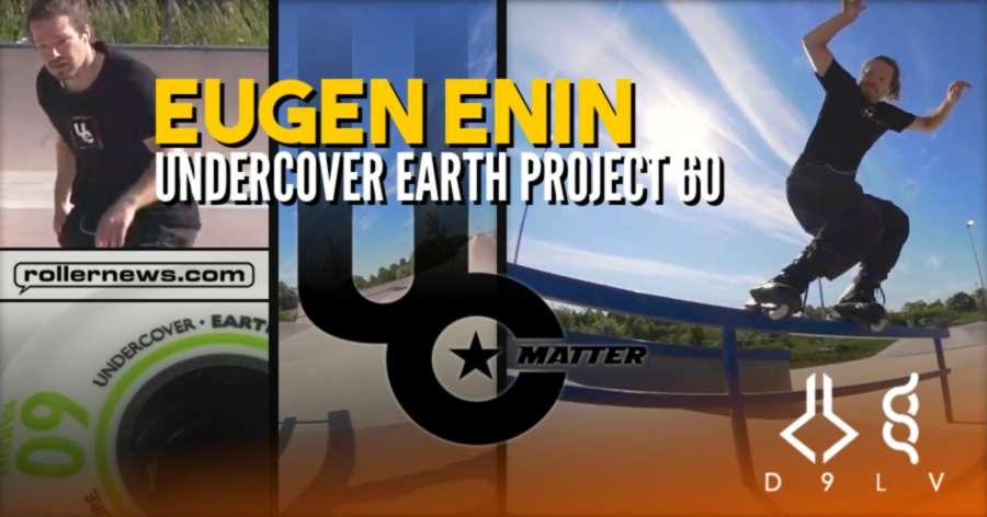 Undercover Earth Project 60 - Eugen Enin (2021) - Edit by Daniel Enin