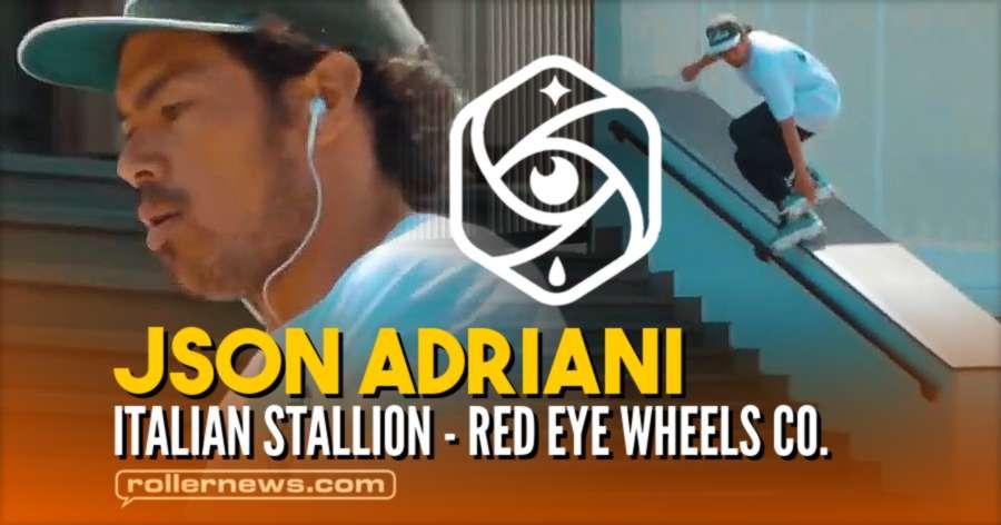 Json Adriani - Italian Stallion (2021) - Red Eye Wheels Co. Signature Anti Rocker Promo