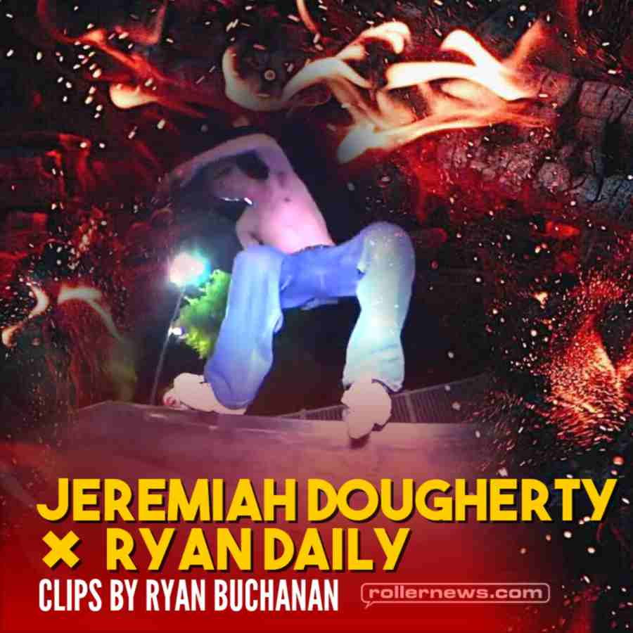 Jeremiah Dougherty x Ryan Daily, Rollerblading (2021) - Clips by Ryan Buchanan