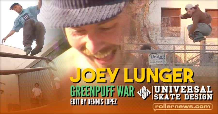 Joey Lunger - Greenpuff War - USD Skates Edit by Dennis Lopez