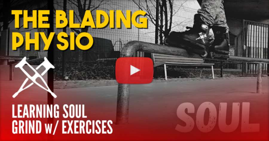 Learning Soul Grind With Exercises - The Blading Physio (2021)