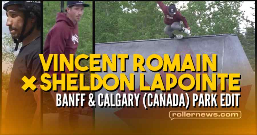 Vincent Romain: Rollerblading Canada's West Side Series With Sheldon Lapointe (2021)