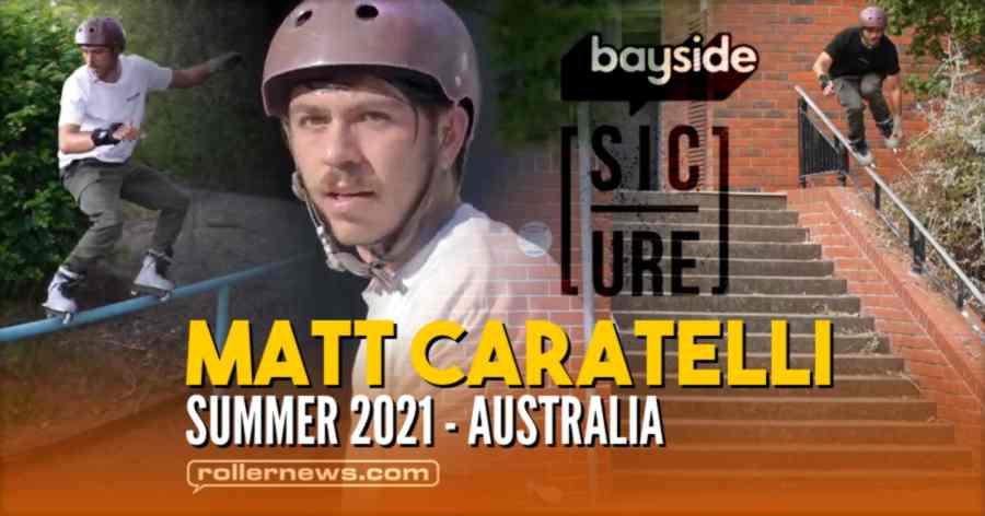 Matt Caratelli (Australia) - Summer 2021 Edit