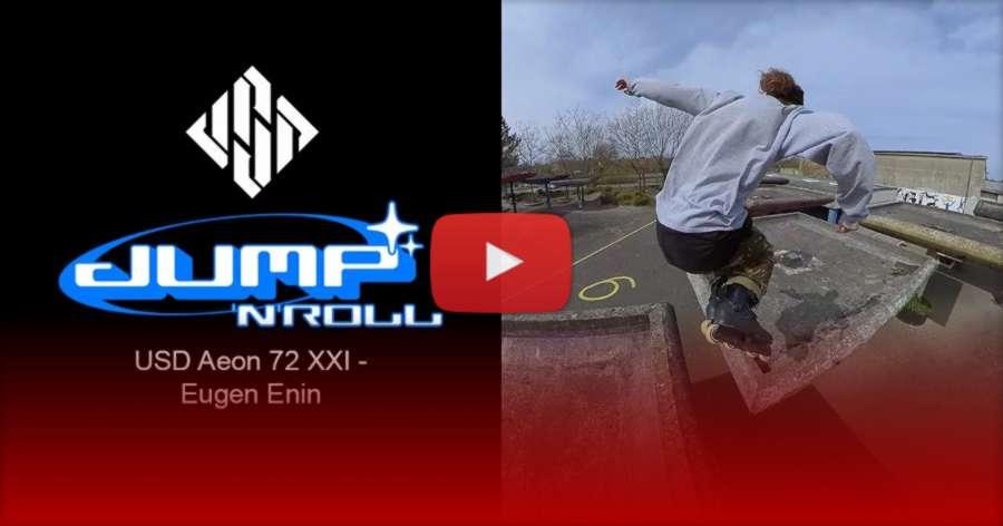 Eugen Enin - JUMP'N'ROLL - USD Aeon 72 XXI, Freeskating Promo by Daniel Enin (2021)