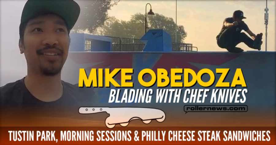 Mike Obedoza (Blading With Chef Knives) - Tustin Skatepark Morning Sessions & Philly Cheese Steak Sandwiches (2021)