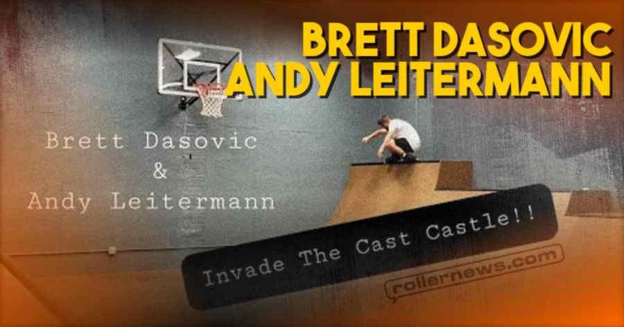Brett Dasovic & Andy Leitermann - Skating the Cast Castle (2021)