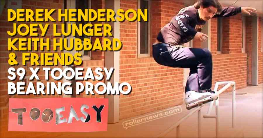 Derek Henderson, Joey Lunger, Keith Hubbard, Gregory Preston, John Bolino & Joey Ihara - S9 x Tooeasy Bearing Promo (2021)