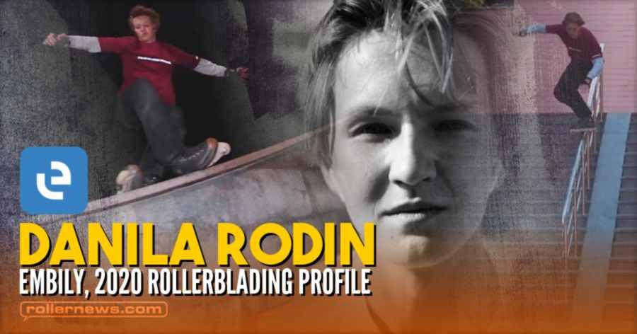 Danila Rodin (18, Russia) - Embily, 2020 Rollerblading Profile