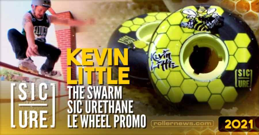Kevin Little - The Swarm, Sic Urethane LE Wheel Promo (2021)