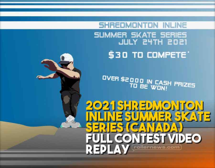 2021 Shredmonton Inline Summer Skate Series (Canada) - Full Contest Video Replay