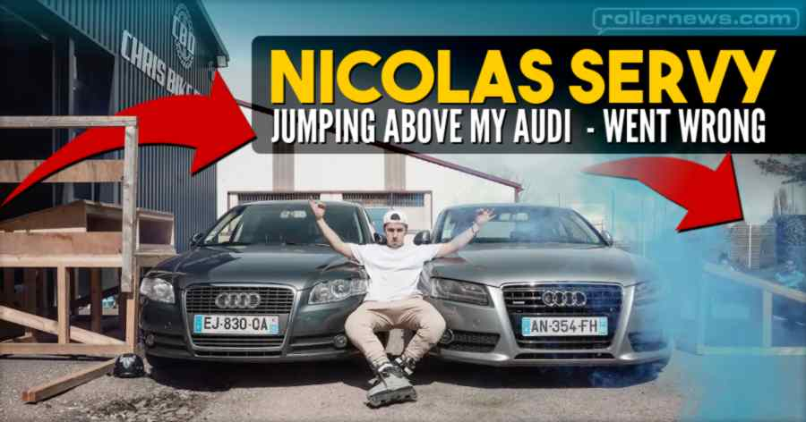 Nicolas Servy - Jumping above my Audi (2021) - what went wrong?