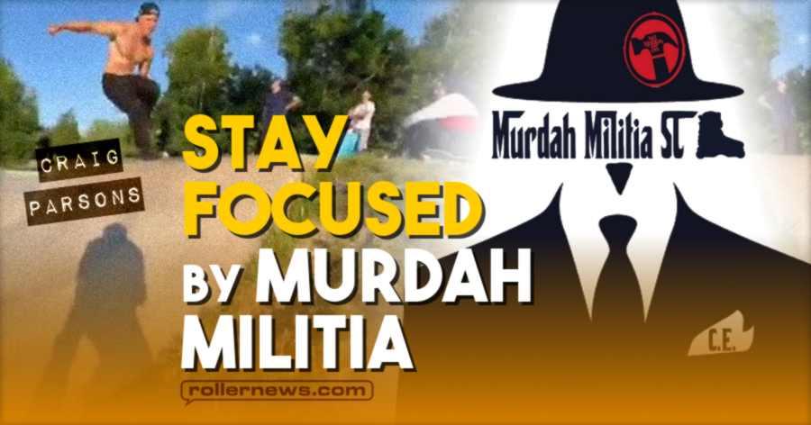 Stay Focused by  Murdah Militia (2021)