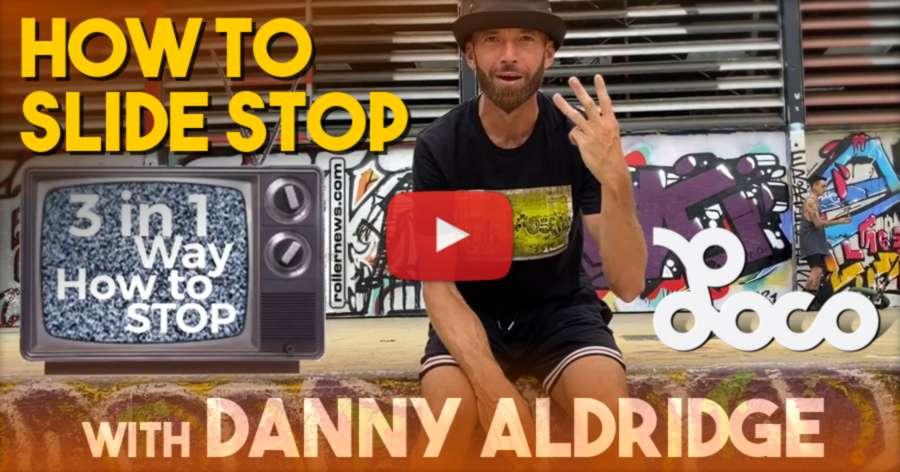 How to Slide Stop on Skates - with Danny Aldridge (Locoskates Video, July 2021) - Big Wheels