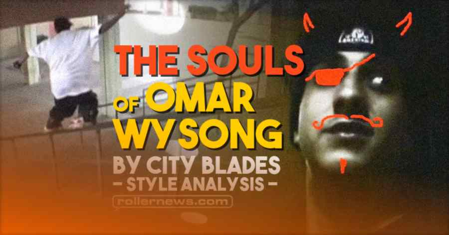 The Souls of Omar Wysong - Style Analysis by City Blades (2021)