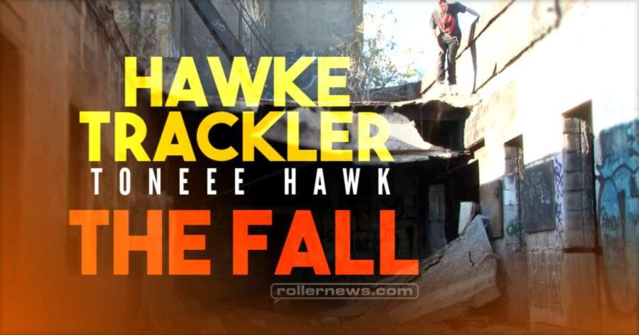 Hawke Trackler - Toneee Hawk, the Fall Section (2021)