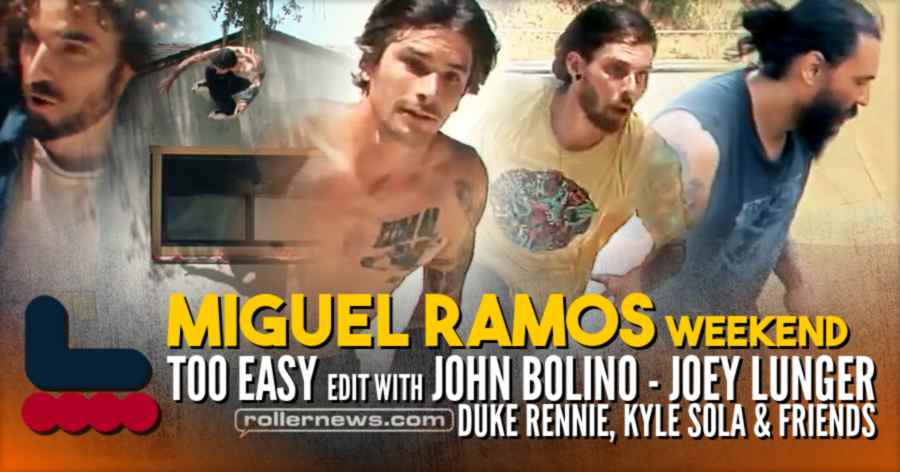 Miguel Ramos Weekend - Tooeasy Edit (2021) with John Bolino, Joey Lunger & Friends