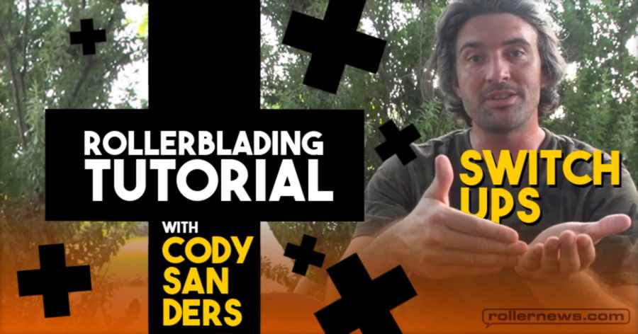 Rollerblading - Tutorial Plus: Switch Ups with Cody Sanders (2021)