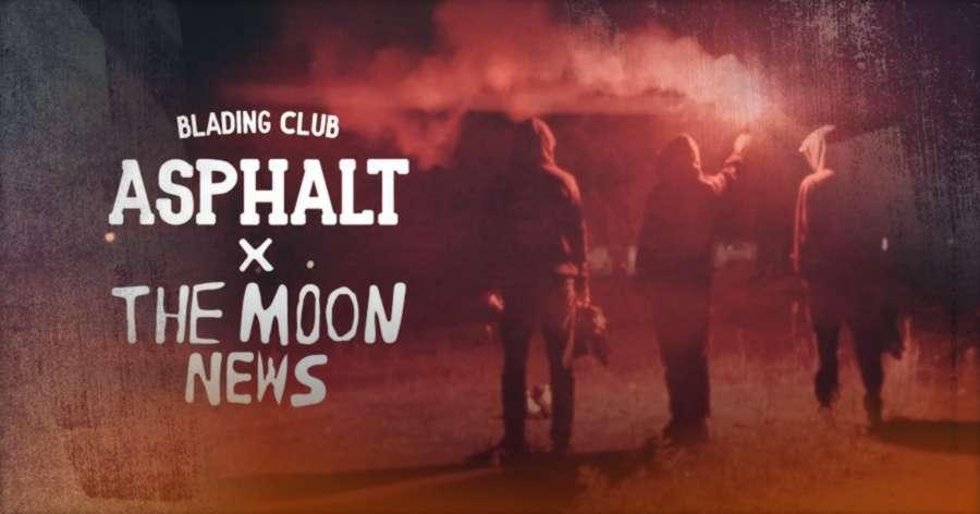 Asphalt Blading Club x The Moon News (2021) - Short Promo by Stephane Ryter