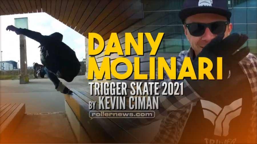 Dany Molinari - Trigger Skate (2021) - Edit by Kevin Ciman