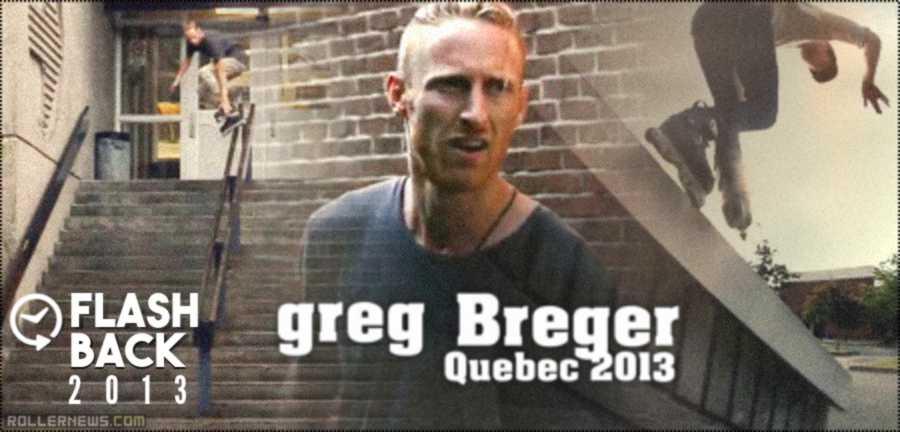 Flashback: Greg Breger (31) - Quebec 2013 Edit by Pierre Ollivier