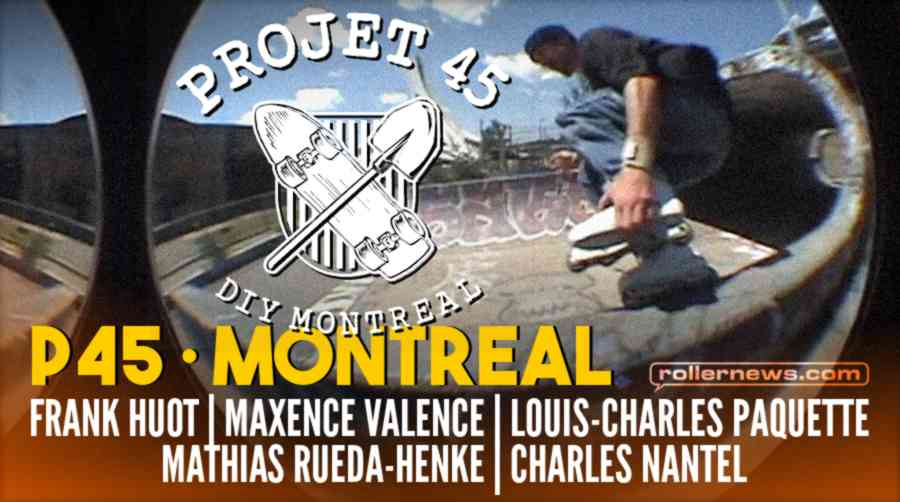 Project 45 (P45) - DIY Skatepark in Montreal - Edit by Charles-A Nantel (2021)