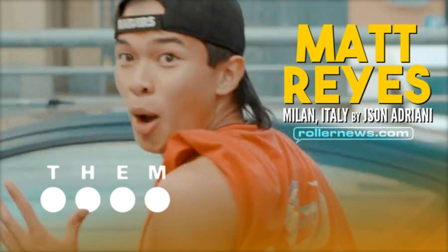 Them Skates Presents Matz Reyes (19) Skating in Milan (Italy, 2021) - A video by Json Adriani