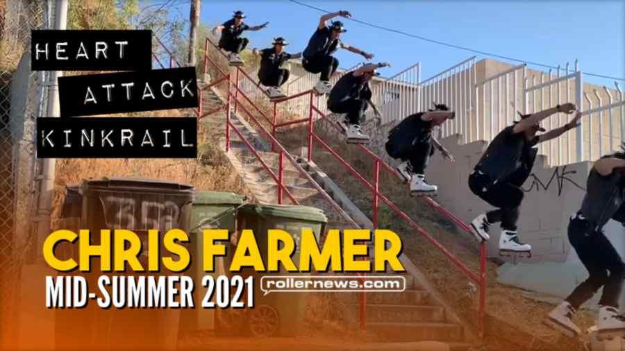 Chris Farmer - Mid-Summer 2021 Edit