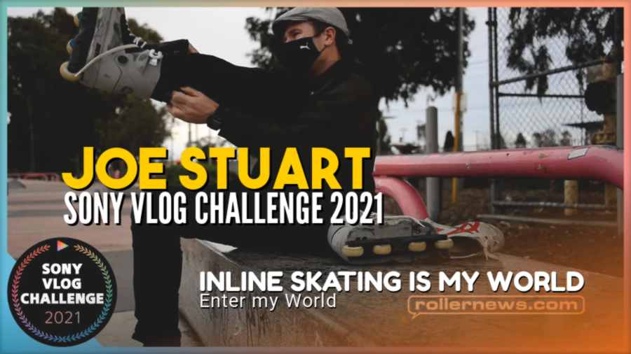 Joe Stuart - Sony Vlog Challenge: Enter My World (Australia) - Inline Skating Is My World (2021)
