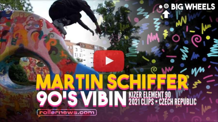 Martin Schiffer - 90's Vibin' (Kizer Element 90) - 2021 Clips (Czech Republic) - Big Wheels