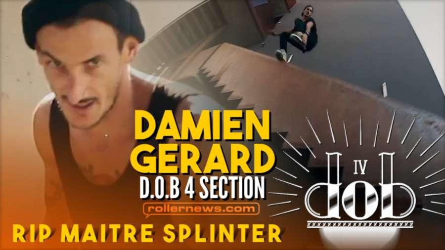 Damien Gerard - D.O.B 4 Section - RIP Maitre Splinter