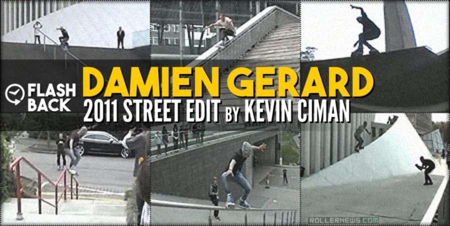 Damien Gerard - 2011 Edit by Kevin Ciman - RIP
