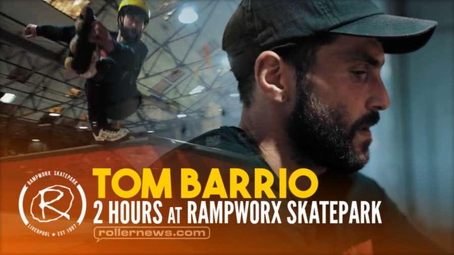 Tom Barrio - 2 Hours at Rampworx Skatepark (2021) - Edit by Ben Beckett