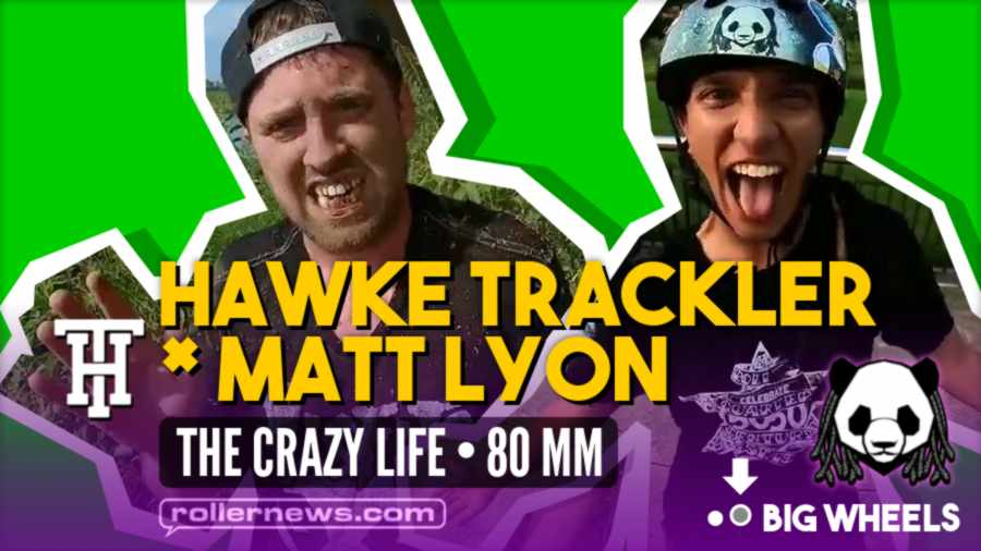 The Crazy Life (80mm) with Hawke Trackler & Matt Lyon (2021)