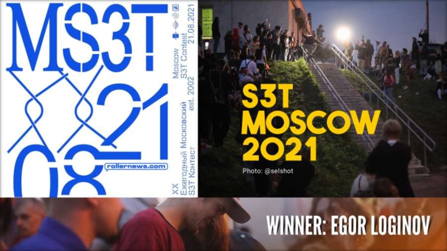 S3T Moscow 2021 - Winner: Egor Loginov (Raw Clips + Photo Gallery)