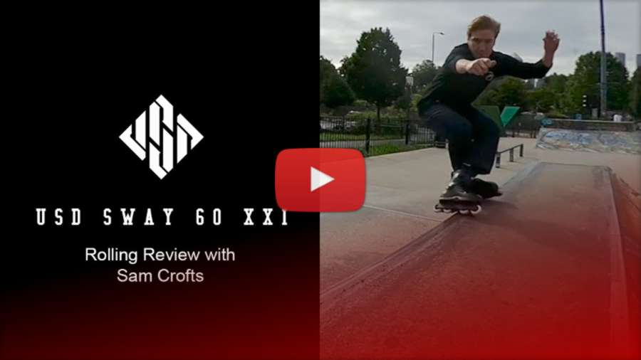 Usd Sway 60 XXI Rolling Review with Sam Crofts (August 2021)