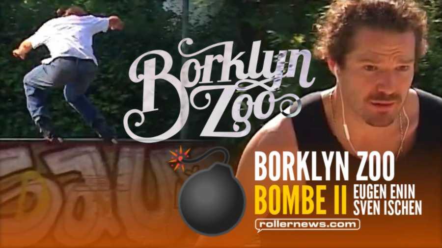 Borklyn Zoo - Bombe II (2021, Germany) with Eugen Enin & Sven Ischen