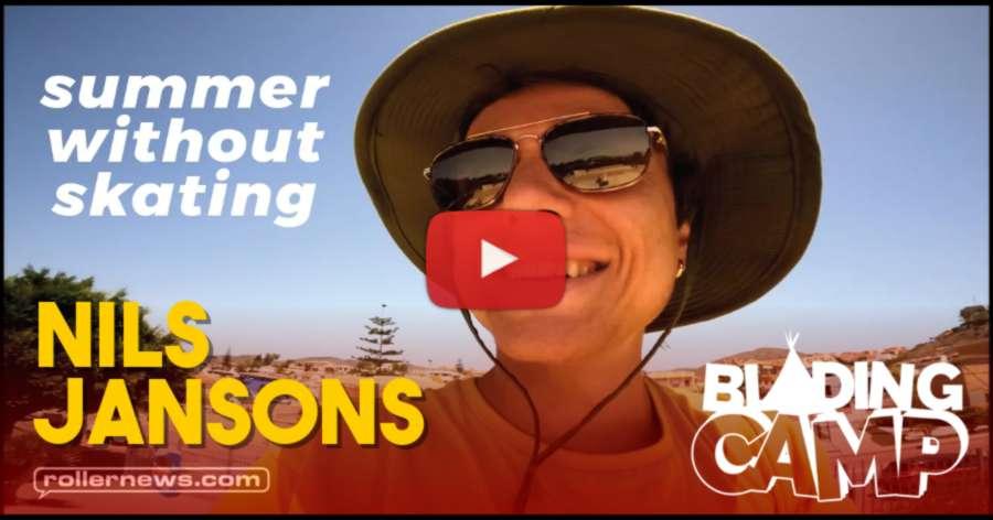 Nils Jansons - Do What You Love Aka Blading Camp (Summer 2021)