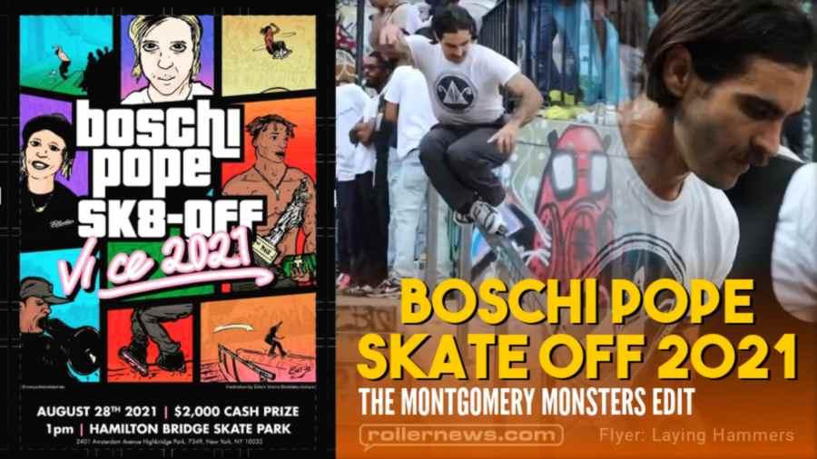Boschi Pope Skate Off 2021 - Montgomery Monsters Edit