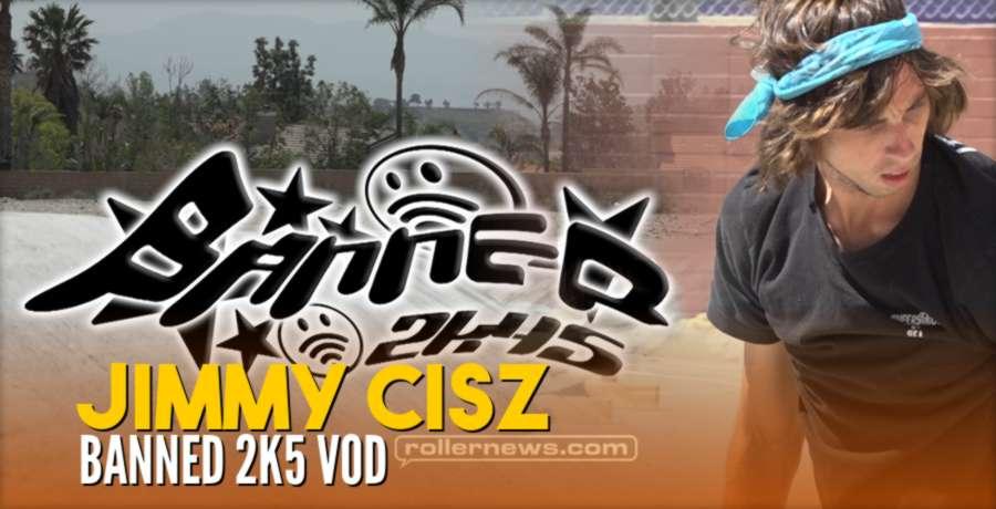 Jimmy Cisz - Banned2k45 VOD (2021) - Out Now