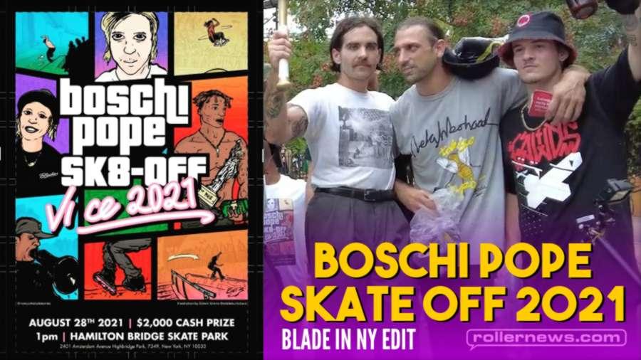 The Boschi Pope Skate Off 2021 - Blade in NY Edit